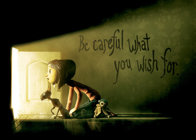 http://www.peter-ould.net/wp-content/uploads/2013/08/be_careful_what_you_wish_for___coraline_by_cybelle_chan0-d5h6cqo1.png
