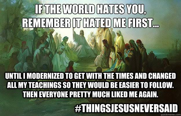 If the World Hates You